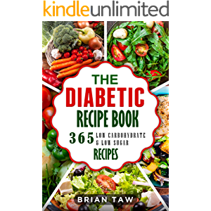 The Diabetic Recipe Book: 365 Healthy Low-Carbohydrate Recipes For Diabetics (Delicious Dieting Cookbooks Book 10)