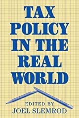 Tax Policy in the Real World Kindle Edition
