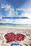 Liebe auf den zweiten Blick - Insulaner küssen anders