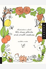 Illustration School: Let's Draw Plants and Small Creatures Paperback