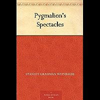 Pygmalion's Spectacles (免费公版书) (English Edition)