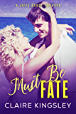 Must Be Fate: (Cody and Clover) (A Jetty Beach Romance Book 3)