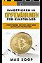 Investieren in Kryptowährungen für Einsteiger: Profitieren Sie vom Boom der digitalen Währungen