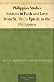 Philippian Studies Lessons in Faith and Love from St. Paul's Epistle to the Philippians (English Edition)