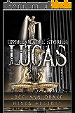 Unbreakable Stories: Lucas (Unbreakable Bonds Series) (English Edition)