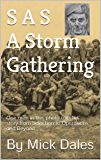 SAS  A Storm Gathering: One man in this photo tells his story from Selection to Operations and Beyond (Join the Army? You'll Regret That! Book 2)