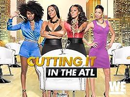 Cutting It: In the ATL Season 1