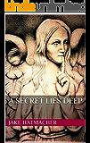 A Secret Lies Deep