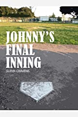 Johnny's Final Inning: A short story Kindle Edition