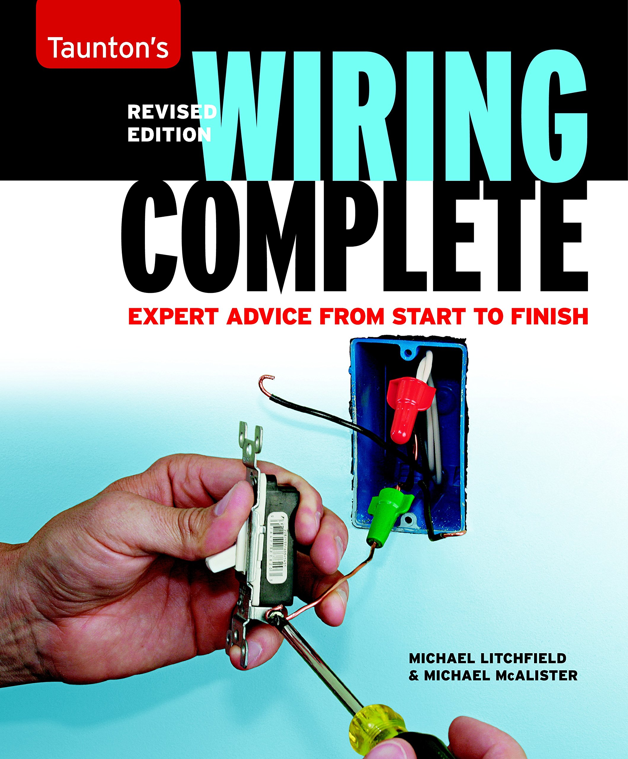 wiring complete second edition taunton s complete michael rh amazon com Residential Electrical Wiring Diagrams House Wiring For Dummies