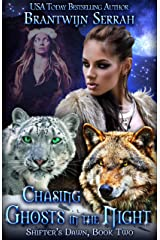 Chasing Ghosts in the Night (Shifter's Dawn Book 2) Kindle Edition