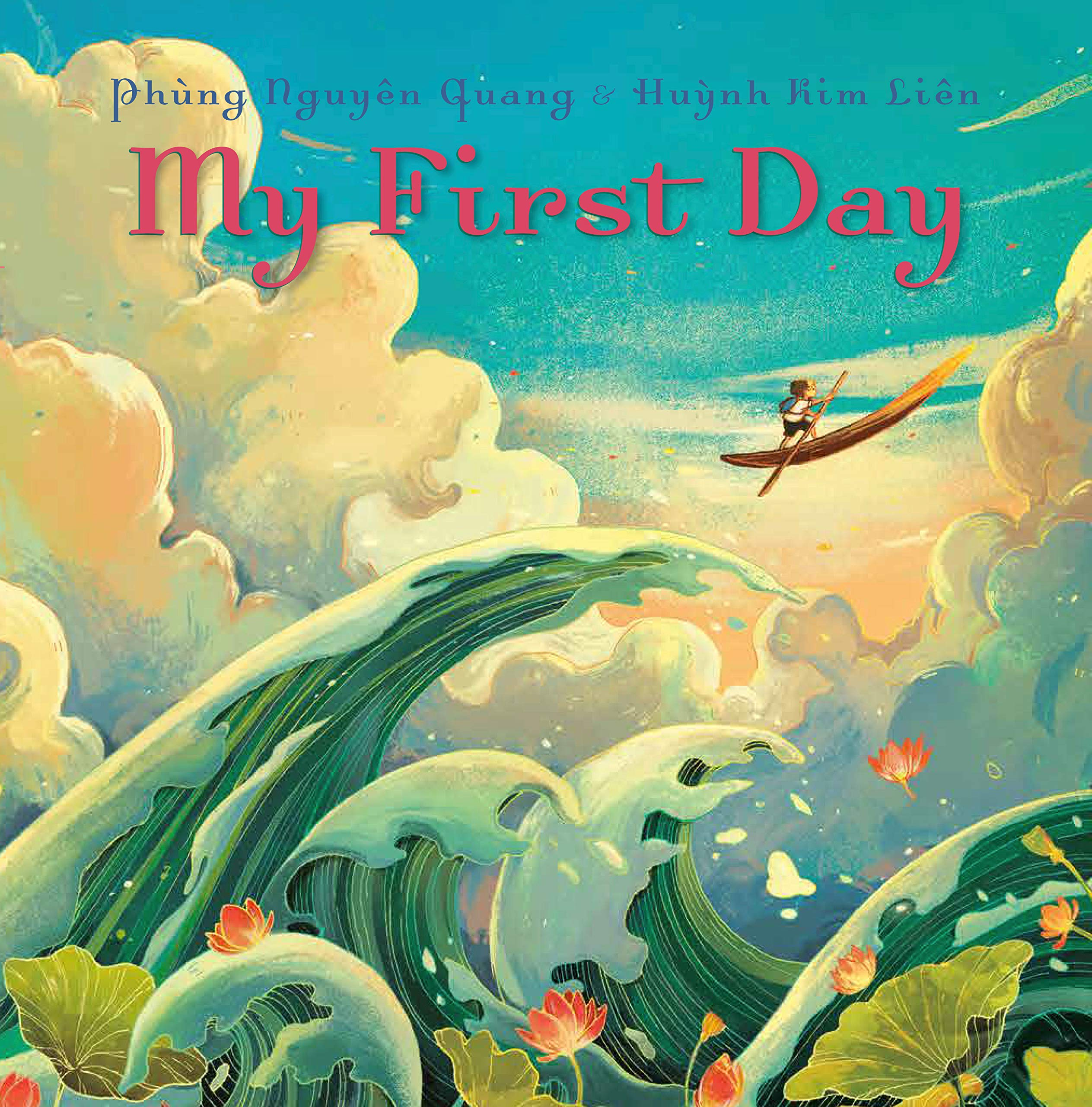 My First Day: Nguyen Quang, Phung, Kim Lien, Huynh: 9780593306277: Amazon.com:  Books