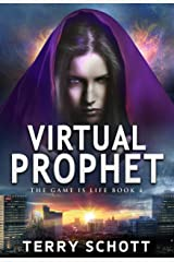 Virtual Prophet (The Game is Life Book 4) Kindle Edition