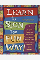 Learn to Sign the Fun Way!: Let Your Fingers Do the Talking with Games, Puzzles, and Activities in American Sign Language Kindle Edition