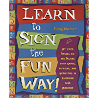Learn to Sign the Fun Way!: Let Your Fingers Do the Talking with Games, Puzzles, and Activities in American Sign…