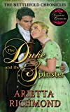 The Duke and the Spinster: Clean Regency Romance (The Nettlefold Chronicles Book 1) (English Edition)