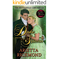 The Duke and the Spinster: Clean Regency Romance (The Nettlefold Chronicles Book 1)