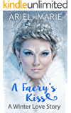 A Faery's Kiss: A Winter Love Story