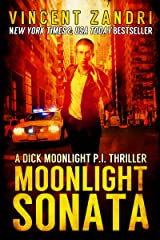 Moonlight Sonata: A Hard-Boiled Mystery Thriller (A Dick Moonlight P.I. Thriller Book 7) Kindle Edition