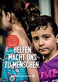 Helfen macht uns zu Menschen: Zahlen und Fakten zur Flucht nach Europa (German Edition)