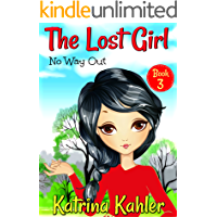 The Lost Girl - Book 3: No Way Out!: Books for Girls Aged 9-12 (English Edition)