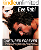 CAPTURED FOREVER - A romantic suspense and crime thriller: Sworn Enemies, Secret Lovers