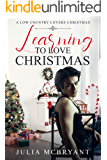 Learning to Love Christmas: Audie and Calhoun (Low Country Lovers Book 3)