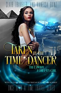 Taken by the Time Dancer (Once Upon a Time Travel Book 2)
