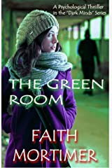"""The Green Room: A Psychological Thriller in the """"Dark Minds"""" Series (""""Dark Minds"""" Psychological Thrillers Book 3) Kindle Edition"""