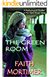 "The Green Room: A Psychological Thriller in the ""Dark Minds"" Series (""Dark Minds"" Psychological Thrillers Book 3)"