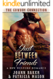 Just Between Friends: A BBW Western Romance (The Cowboy Connection Book 1)