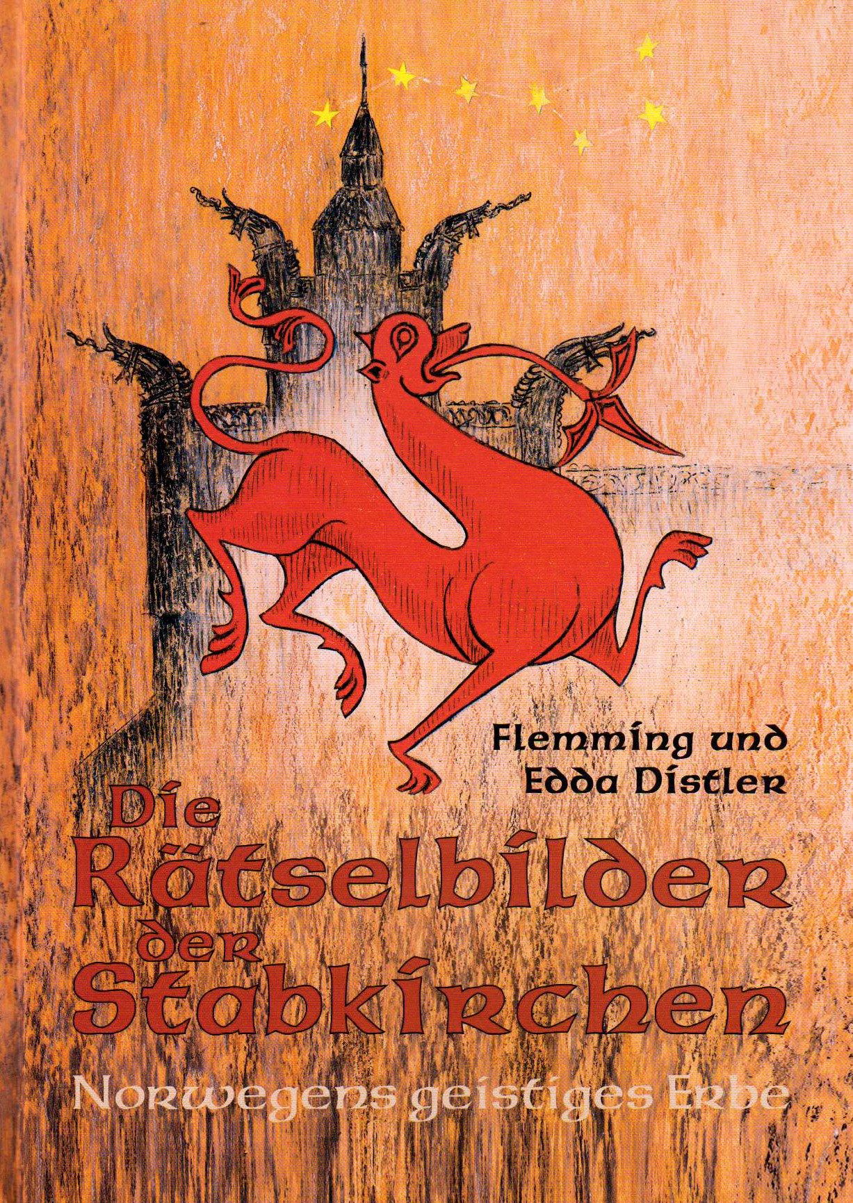 Die Rätselbilder der Stabkirchen: Norwegens geistiges Erbe
