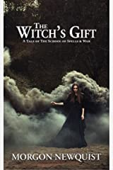 The Witch's Gift: A Tale of the School of Spells & War