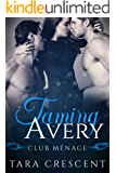 Taming Avery (A MFM Menage Romance) (Club Menage Book 2)