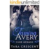 Taming Avery (A MFM Menage Romance) (Club Menage)