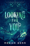 Looking for You (Lifesworn Book 3)