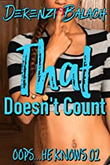 That Doesn't Count (Oops...He Knows Book 2) Kindle Edition