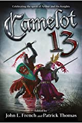 Camelot 13 - Celebrating the Spirit of Arthur and His Knights: Padwolf 13 Book 5 Kindle Edition