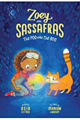 The Pod and The Bog (Zoey and Sassafras Book 5) Kindle Edition