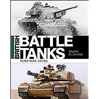 British Battle Tanks: Post-war Tanks 1946–2016