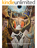 GALACTIC LEGEND OF LIFE AND DEATH (English Edition)
