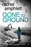 Gone to Ground (Detective Kay Hunter murder mystery series Book 6)