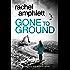 Gone to Ground: A Detective Kay Hunter serial killer mystery (Kay Hunter British detective crime thriller Book 6)