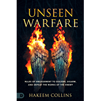 Unseen Warfare: Rules of Engagement to Discern, Disarm, and Defeat the Works of the Enemy (English Edition)