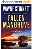 Fallen Mangrove: A Jesse McDermitt Novel (Caribbean Adventure Series Book 5) (English Edition)