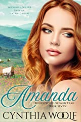 Amanda: Historical Western Romance (Brides of the Oregon Trail Book 7) Kindle Edition