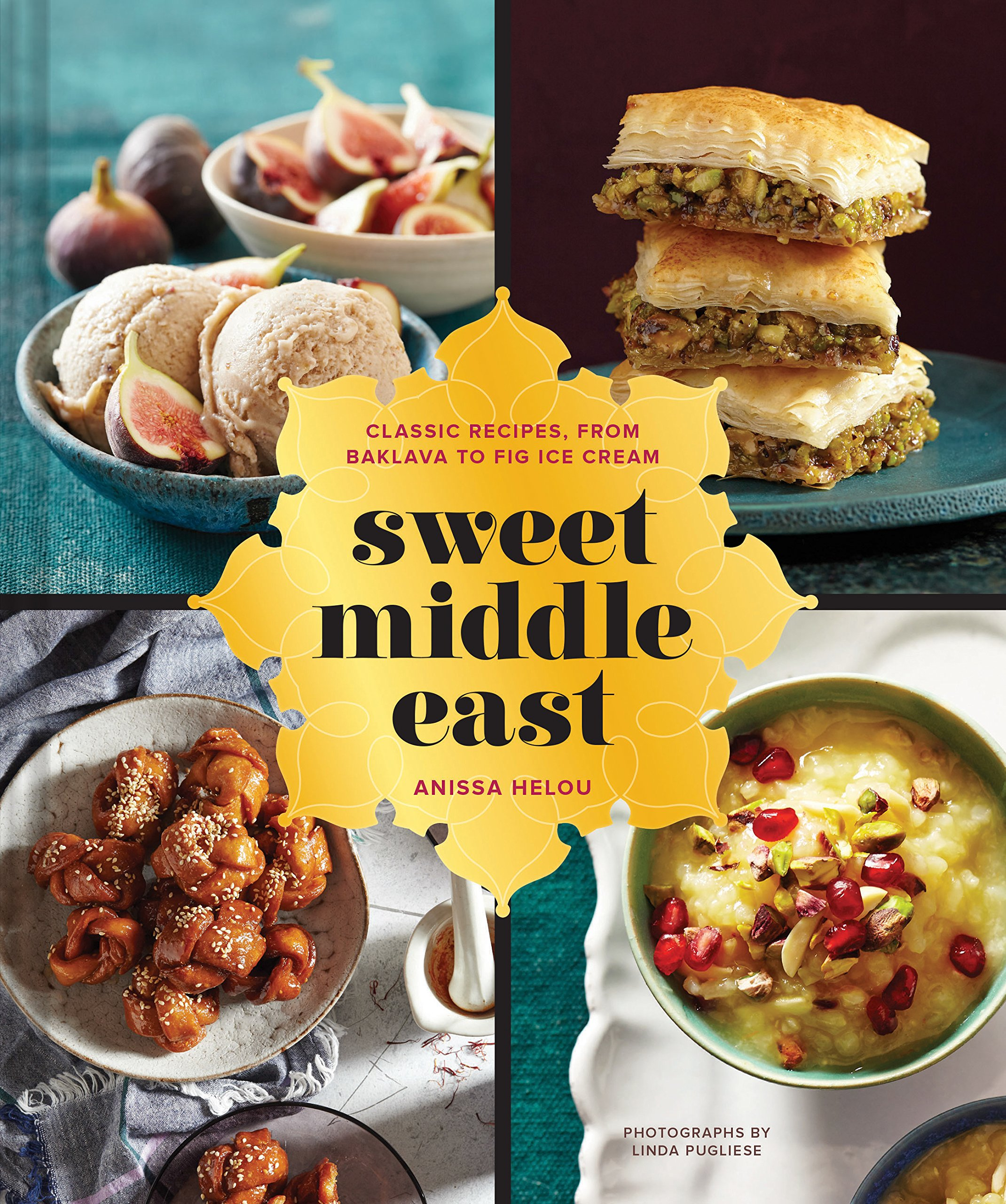 Sweet middle east classic recipes from baklava to fig ice cream sweet middle east classic recipes from baklava to fig ice cream anissa helou linda pugliese 9781452114392 amazon books forumfinder Image collections