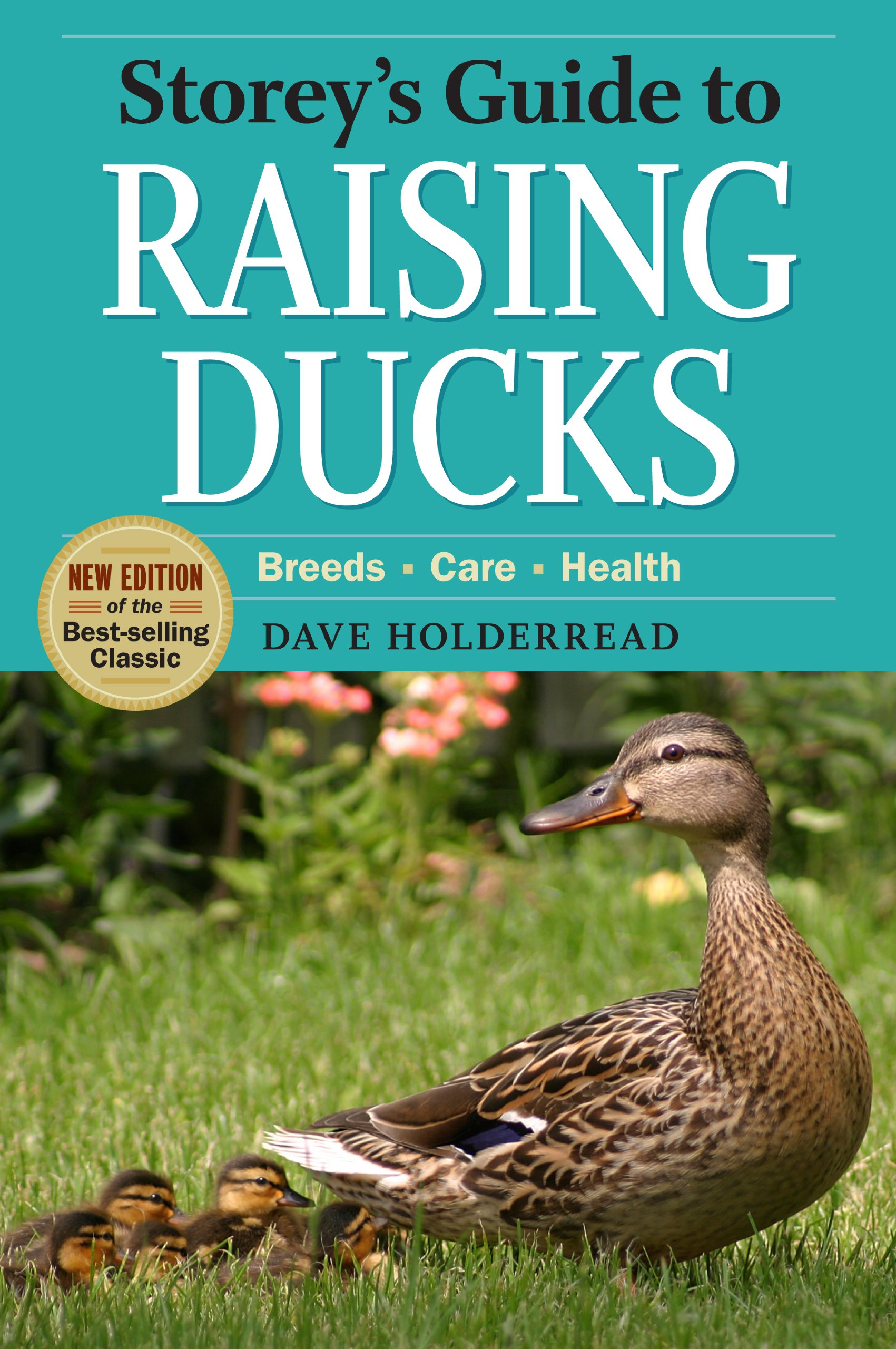 Storey's Guide to Raising Ducks, 2nd Edition: Breeds, Care