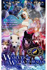 Wolves of Wet Waterfalls: The Complete Trilogy: Stealing Joy, Finding Home, Ending Torment Kindle Edition