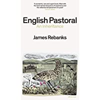 English Pastoral: An Inheritance: An Inheritance - The Sunday Times bestseller from the author of The Shepherd's Life